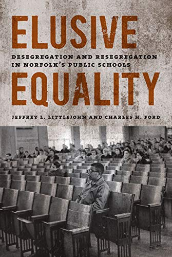 9780813932880: Elusive Equality: Desegregation and Resegregation in Norfolk's Public Schools