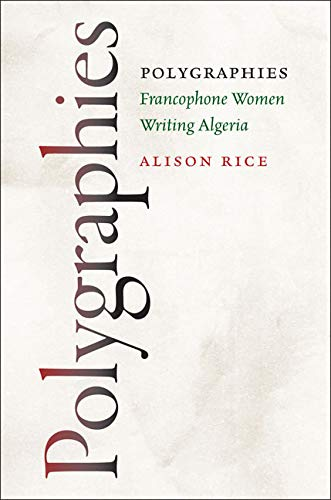 Polygraphies: Francophone Women Writing Algeria (9780813932927) by Rice, Alison