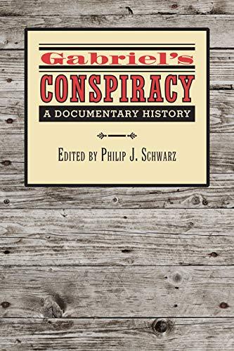 Gabriel's Conspiracy: A Documentary History (Hardcover): Philip J Schwarz