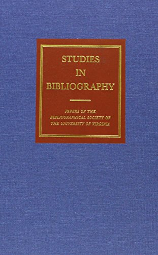 Studies in Bibliography: Papers of the Bibliographical Society of the University of Virginia (...