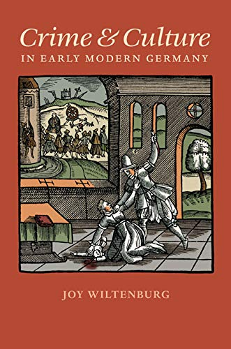 9780813933023: Wiltenburg, J: Crime and Culture in Early Modern Germany (Studies in Early Modern German History)