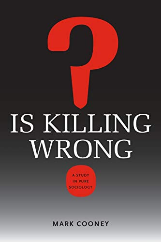 9780813933047: Is Killing Wrong?: A Study in Pure Sociology (Studies in Pure Sociology)