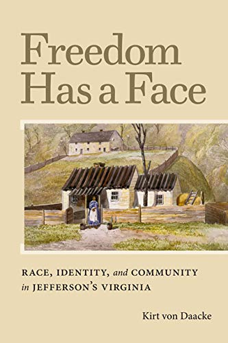 Freedom Has a Face: Race, Identity, and Community in Jefferson's Virginia (Carter G. Woodson ...