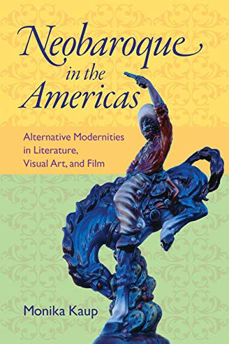 9780813933139: Neobaroque in the Americas: Alternative Modernities in Literature, Visual Art, and Film (New World Studies)