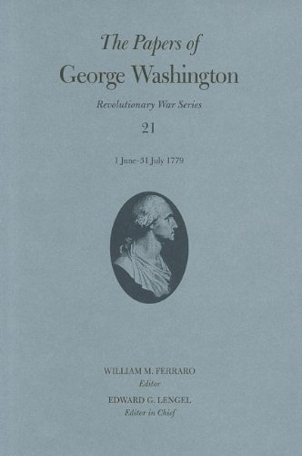 The Papers of George Washington: 1 June-31 July 1779 (Hardcover): George Washington