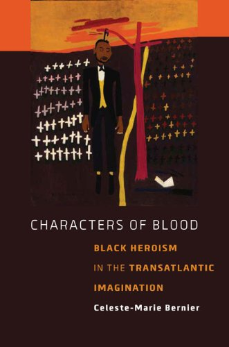9780813933245: Characters of Blood: Black Heroism in the Transatlantic Imagination