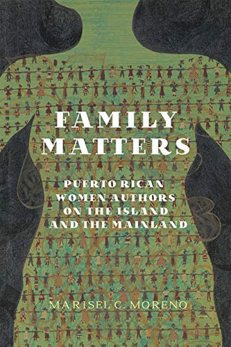 Family Matters: Puerto Rican Women Authors on the Island and the Mainland (Hardcover): Marisel C. ...