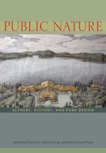 Public Nature: Scenery, History, and Park Design (Hardcover): Ethan Carr