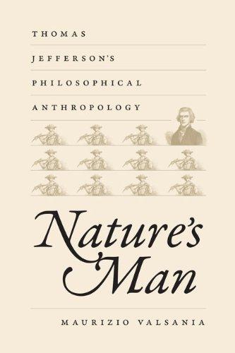 Nature's Man: Thomas Jefferson's Philosophical Anthropology (Hardcover): Maurizio ...