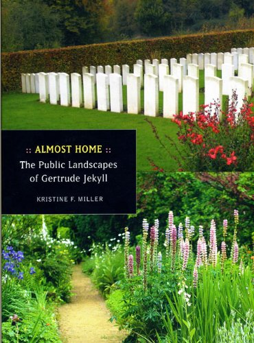 Almost Home: The Public Landscapes of Gertrude Jekyll (Hardcover): Kristine F. Miller