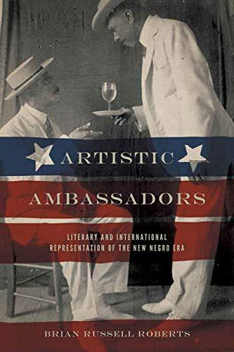 9780813933689: Artistic Ambassadors: Literary and International Representation of the New Negro Era