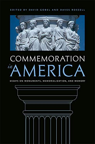 9780813933726: Commemoration in America: Essays on Monuments, Memorialization, and Memory