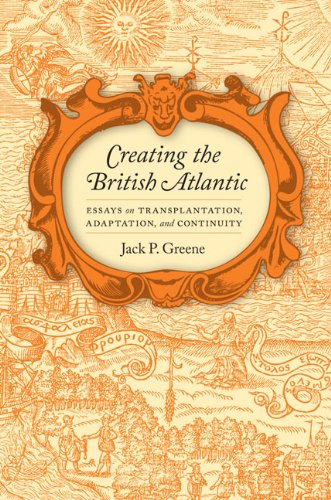 9780813933887: Creating the British Atlantic: Essays on Transplantation, Adaptation, and Continuity (Early American Histories)