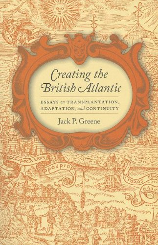 9780813933917: Creating the British Atlantic: Essays on Transplantation, Adaptation, and Continuity (Early American Histories)