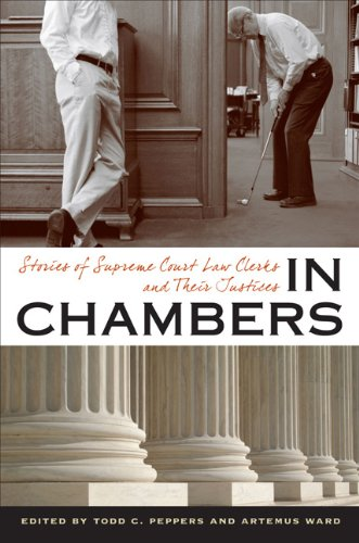 9780813934013: In Chambers: Stories of Supreme Court Law Clerks and Their Justices (Constitutionalism and Democracy)