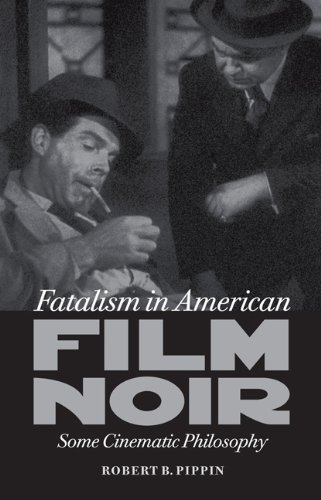 9780813934020: Fatalism in American Film Noir: Some Cinematic Philosophy (Page-Barbour Lectures)