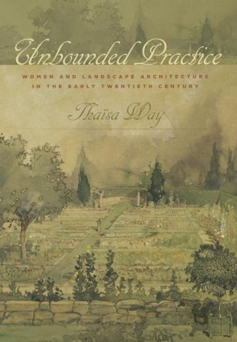 9780813934822: Unbounded Practice: Women and Landscape Architecture in the Early Twentieth Century