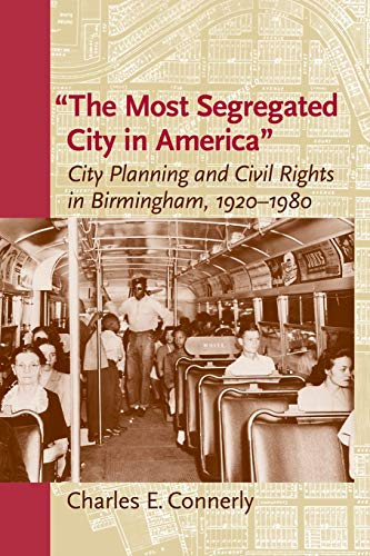 """9780813934914: The Most Segregated City in America"""": City Planning and Civil Rights in Birmingham, 1920-1980 (Center Books)"""