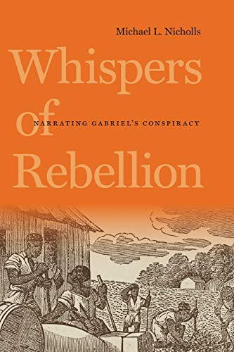 9780813935096: Whispers of Rebellion: Narrating Gabriel's Conspiracy (Carter G. Woodson Institute Series)