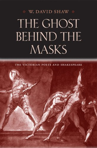 9780813935447: The Ghost behind the Masks: The Victorian Poets and Shakespeare (Victorian Literature and Culture Series)