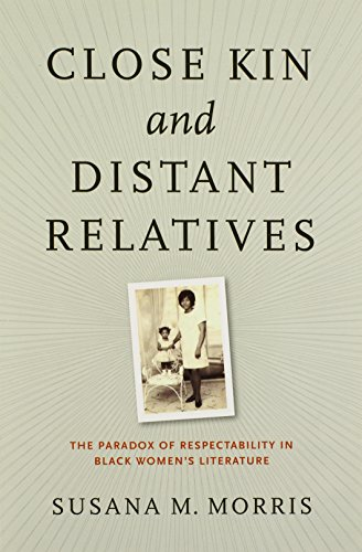 9780813935508: Close Kin and Distant Relatives: The Paradox of Respectability in Black Women's Literature (American Literatures Initiative)