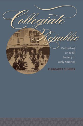 9780813935676: Collegiate Republic: Cultivating an Ideal Society in Early America (Jeffersonian America)