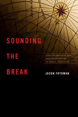 9780813935737: Sounding the Break: African American and Caribbean Routes of World Literature (New World Studies)