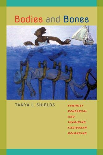 9780813935973: Bodies and Bones: Feminist Rehearsal and Imagining Caribbean Belonging (New World Studies)