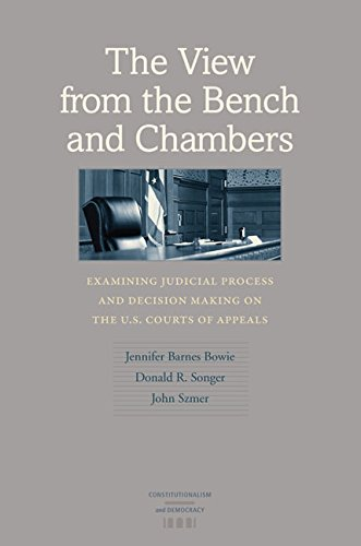 9780813935997: The View from the Bench and Chambers: Examining Judicial Process and Decision Making on the U.S. Courts of Appeals (Constitutionalism and Democracy)
