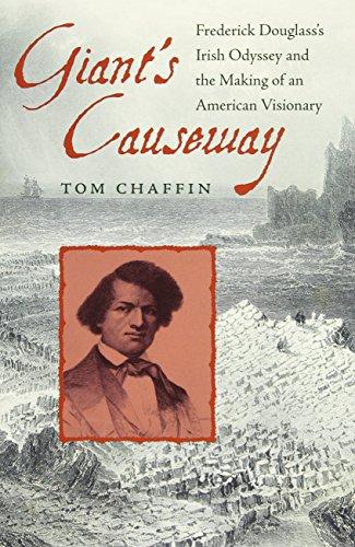 Giant's Causeway: Frederick Douglass's Irish Odyssey and: Tom Chaffin