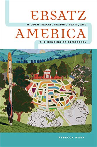 Ersatz America (Hardcover): Rebecca Mark