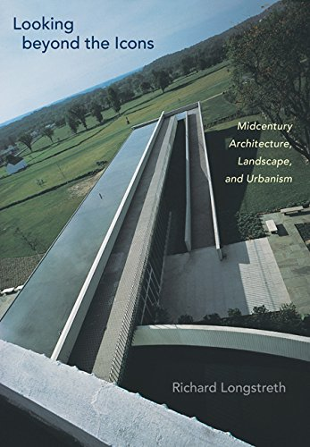 Looking Beyond the Icons: Midcentury Architecture, Landscape, and Urbanism (Hardback): Richard ...