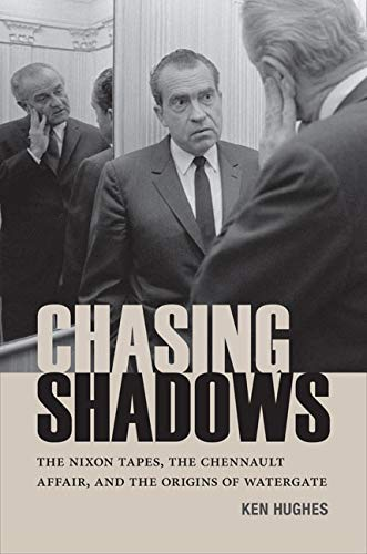 9780813936635: Chasing Shadows: The Nixon Tapes, the Chennault Affair, and the Origins of Watergate (Miller Center Studies on the Presidency)