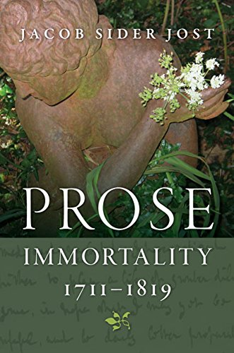Prose Immortality, 1711-1819 (Hardcover): Jacob Sider Jost