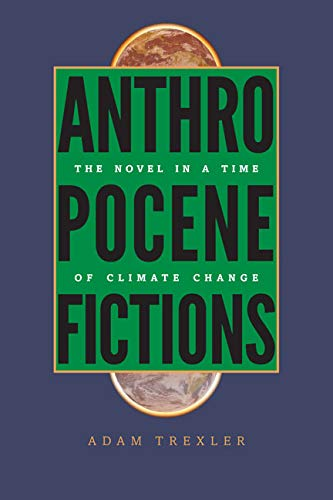 9780813936918: Anthropocene Fictions: The Novel in a Time of Climate Change (Under the Sign of Nature)
