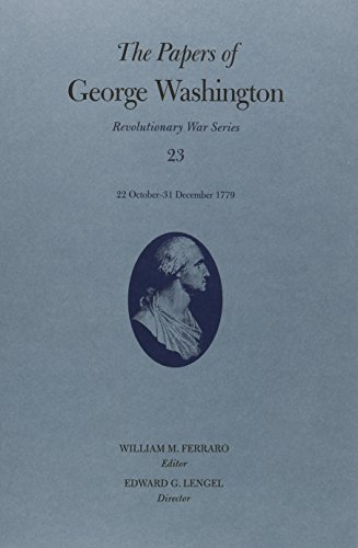 The Papers of George Washington: 22 October 31 December 1779 (Hardcover): George Washington