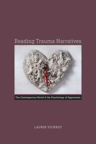 9780813937373: Reading Trauma Narratives: The Contemporary Novel and the Psychology of Oppression