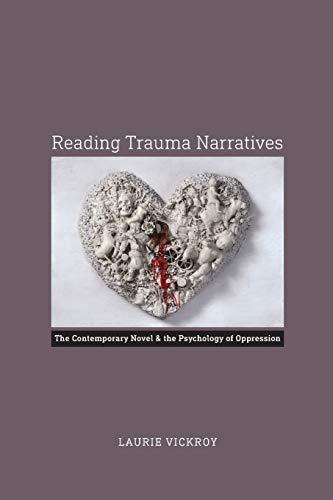 9780813937380: Reading Trauma Narratives: The Contemporary Novel and the Psychology of Oppression