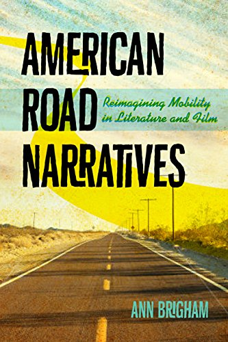 American Road Narratives: Reimagining Mobility in Literature and Film (Paperback): Ann Brigham