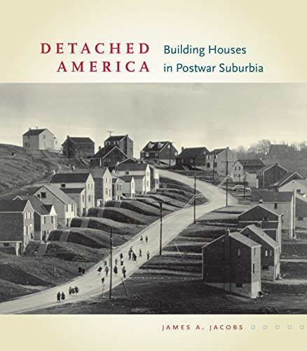 9780813937618: Detached America: Building Houses in Postwar Suburbia (Midcentury: Architecture, Landscape, Urbanism, and Design)