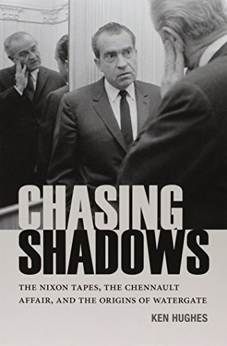 9780813937830: Chasing Shadows: The Nixon Tapes, the Chennault Affair, and the Origins of Watergate (Miller Center Studies on the Presidency)
