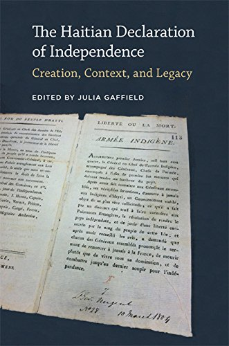 The Haitian Declaration of Independence: Creation, Context, and Legacy (Hardcover): Julia Gaffield
