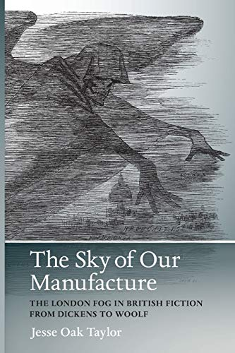 9780813937939: The Sky of Our Manufacture: The London Fog in British Fiction from Dickens to Woolf (Under the Sign of Nature)
