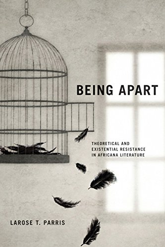 9780813938134: Being Apart: Theoretical and Existential Resistance in Africana Literature (Modern Language Initiative)