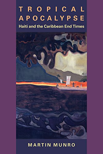 Tropical Apocalypse: Haiti and the Caribbean End Times (Paperback): Martin Munro