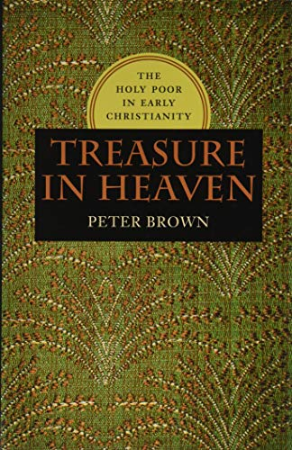 9780813938288: Treasure in Heaven: The Holy Poor in Early Christianity (Richard Lectures)
