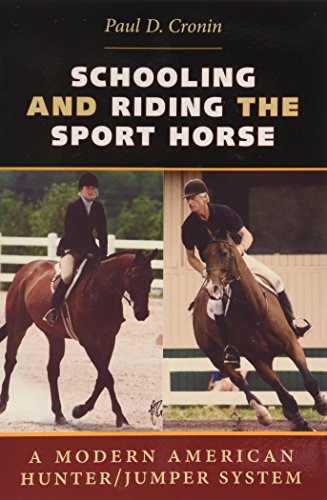 9780813938301: Schooling and Riding the Sport Horse: A Modern American Hunter/Jumper System