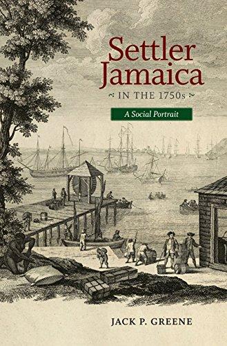 Settler Jamaica in the 1750s: A Social Portrait (Hardcover): Jack P. Greene