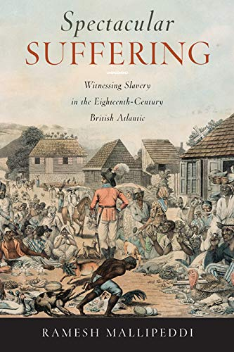 9780813938424: Spectacular Suffering: Witnessing Slavery in the Eighteenth-Century British Atlantic