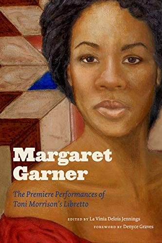 Margaret Garner: The Premiere Performances of Toni Morrison's Libretto (Hardcover): La Vinia ...